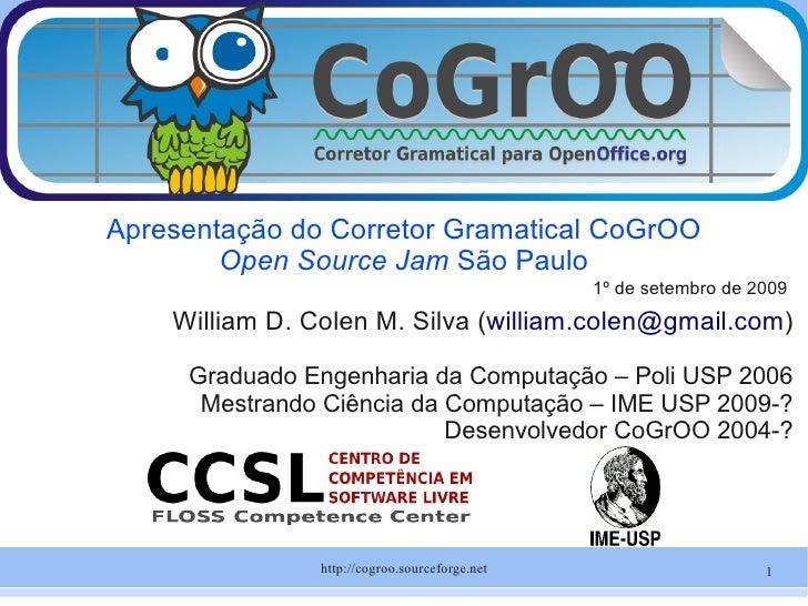 William D. Colen M. Silva  Graduado Engenharia da Computação – Poli USP 2006 Mestrando Ciência da Computação – IME USP 200...