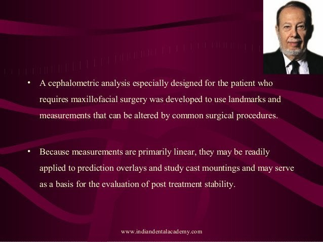 • A cephalometric analysis especially designed for the patient who requires maxillofacial surgery was developed to use lan...