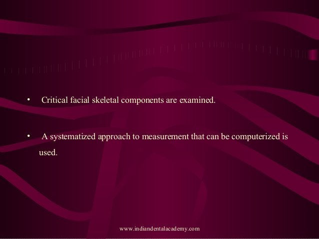 • Critical facial skeletal components are examined. • A systematized approach to measurement that can be computerized is u...