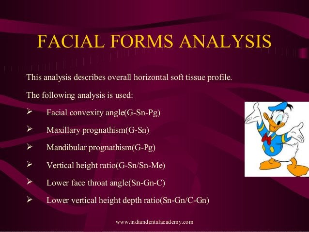 FACIAL FORMS ANALYSIS This analysis describes overall horizontal soft tissue profile. The following analysis is used:  Fa...