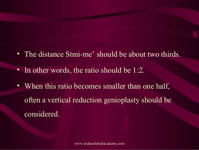 • The distance Stmi-me' should be about two thirds. • In other words, the ratio should be 1:2. • When this ratio becomes s...
