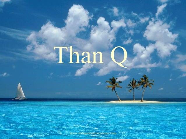 Than Q www.indiandentalacademy.com