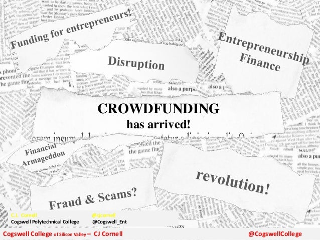 CROWDFUNDING has arrived! Cogswell College of Silicon Valley – CJ Cornell @CogswellCollege C.J. Cornell @cjcornell Cogswel...