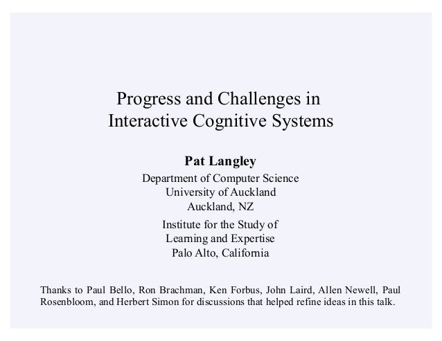 Pat Langley Department of Computer Science University of Auckland Auckland, NZ Institute for the Study of Learning and Exp...
