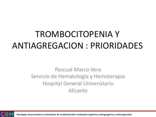 Estrategias de prevención y tratamiento de cardiotoxicidad: cardiopatía isquémica, antiagregantes y anticoagulantes TROMBO...
