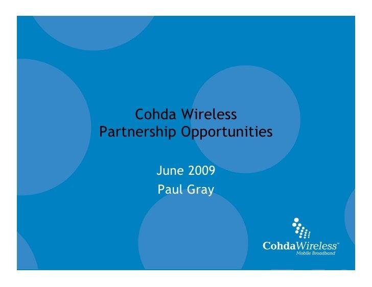 Cohda Wireless                         Partnership Opportunities                                  June 2009               ...