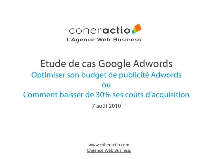 L'Agence Web Business        Etude de cas Google Adwords   Optimiser son budget de publicité Adwords                      ...