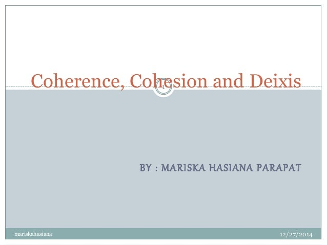 Coherence, cohesion and deixis