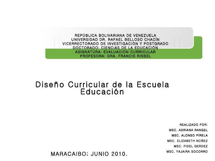Diseño Curricular de la Escuela de Educación:  Diseño Curricular de la Escuela Educación REPÚBLICA BOLIVARIANA DE VENEZUEL...