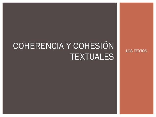 LOS TEXTOS COHERENCIA Y COHESIÓN TEXTUALES