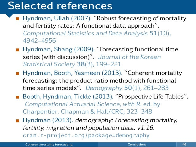 """Selected references Hyndman, Ullah (2007). """"Robust forecasting of mortality and fertility rates: A functional data approac..."""