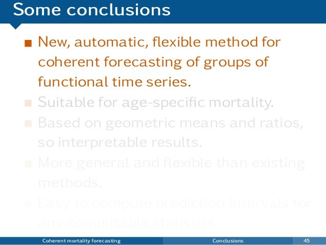 Some conclusions New, automatic, flexible method for coherent forecasting of groups of functional time series. Suitable for...
