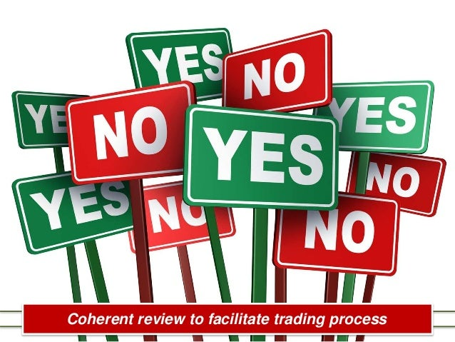Coherent review to facilitate trading process