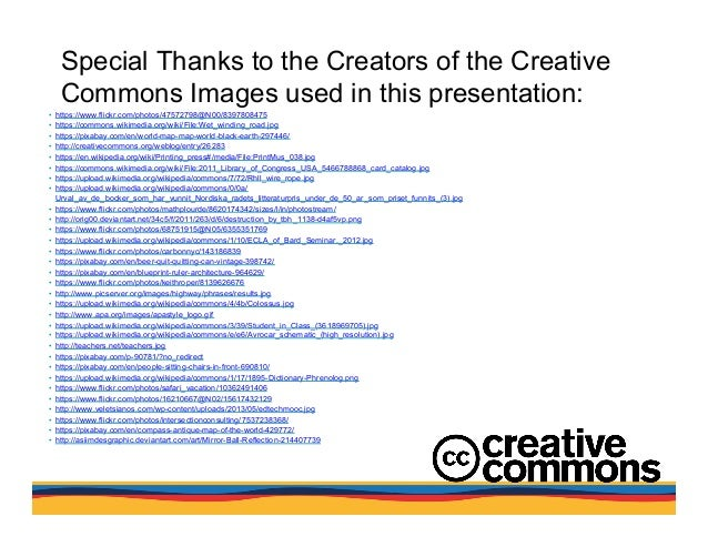 Special Thanks to the Creators of the Creative Commons Images used in this presentation: • https://www.flickr.com/photos/...