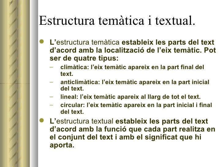 Estructura temàtica i textual. <ul><li>L' estructura   temàtica  estableix les parts del text d'acord amb la localització ...