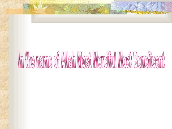 In the name of Allah Most Merciful Most Beneficent