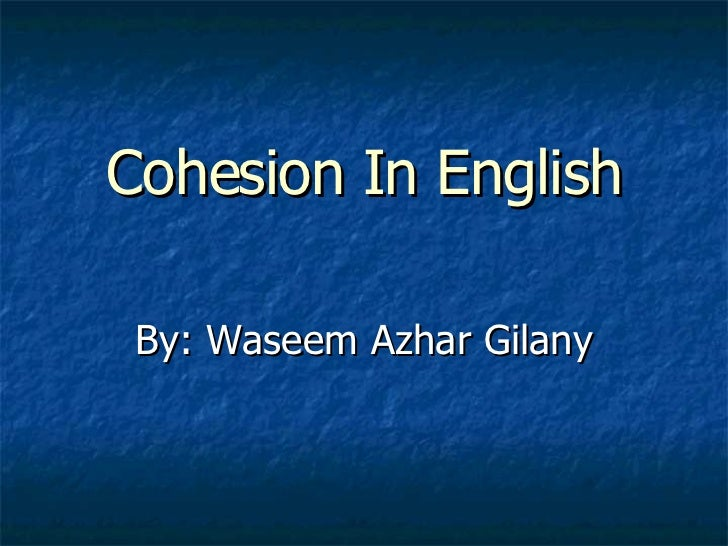 Cohesion In English By: Waseem Azhar Gilany