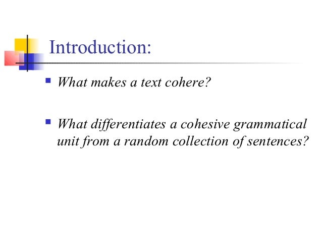 Cohesion and coherence Slide 2