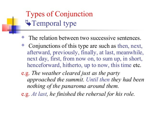 Types of Conjunction    Temporal type   The relation between two successive sentences. Conjunctions of this type are su...