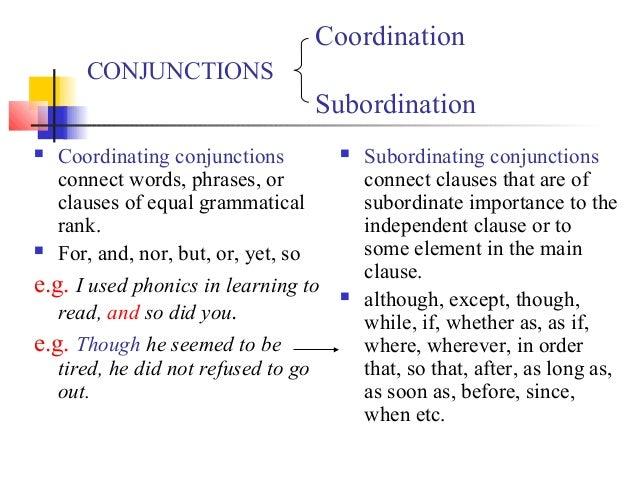 Coordination       CONJUNCTIONS                                      Subordination   Coordinating conjunctions           ...