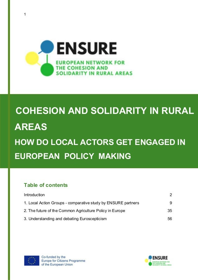 1 Table of contents Introduction 2 1. Local Action Groups - comparative study by ENSURE partners 9 2. The future of the Co...