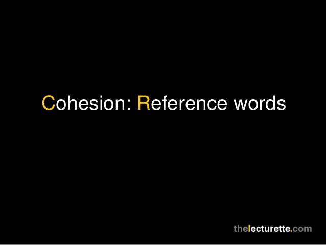 Cohesion: Reference words