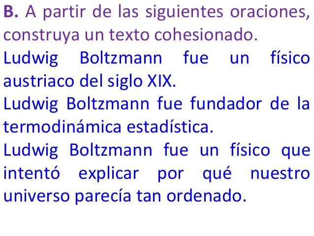 En términos de Boltzmann, un universo ordenado equivale a un universo que muestra baja entropía.