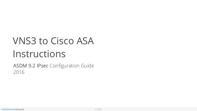 Cohesive Networks Support Docs: VNS3 Setup for Cisco ASA
