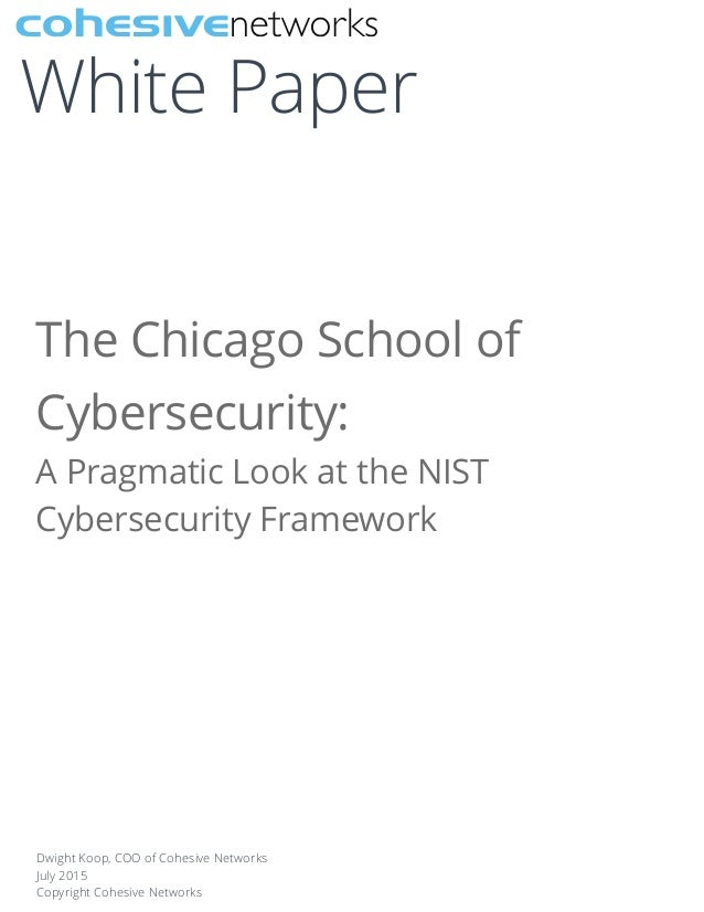 The Chicago School of Cybersecurity: A Pragmatic Look at the NIST Cyb…