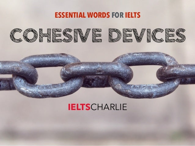 COHESIVE DEVICES ESSENTIAL WORDS FOR IELTS IELTSCHARLIE