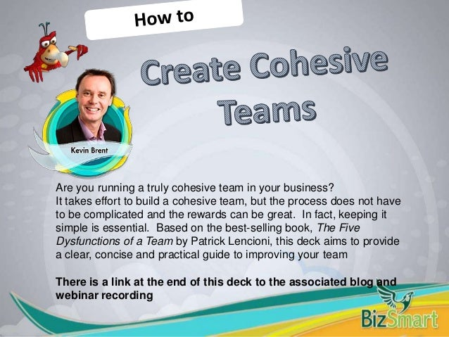 Are you running a truly cohesive team in your business? It takes effort to build a cohesive team, but the process does not...