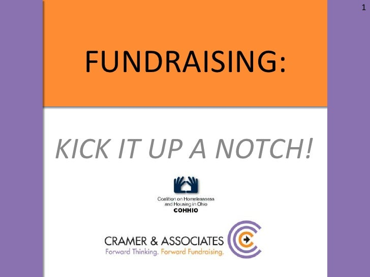 1<br />FUNDRAISING:<br />KICK IT UP A NOTCH!<br />