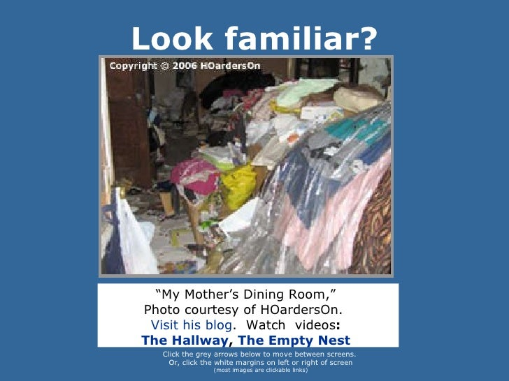 "Look familiar? "" My Mother's Dining Room,""  Photo courtesy of HOardersOn.  Visit his blog .  Watch  videos :  The Hallway ..."
