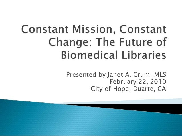 Presented by Janet A. Crum, MLS February 22, 2010 City of Hope, Duarte, CA