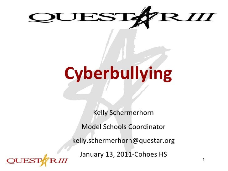 Cyberbullying Kelly Schermerhorn Model Schools Coordinator [email_address] January 13, 2011-Cohoes HS