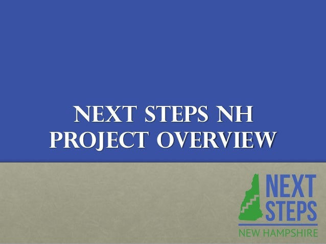 Next Steps NH Project Overview