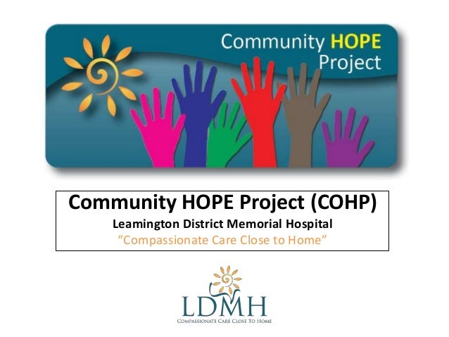 "Community HOPE Project (COHP) Leamington District Memorial Hospital ""Compassionate Care Close to Home"""