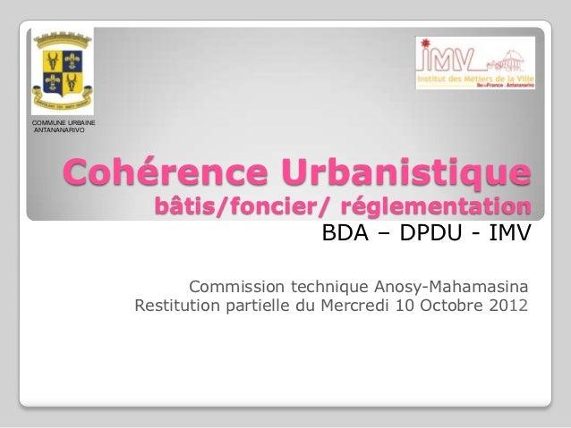 COMMUNE URBAINEANTANANARIVO      Cohérence Urbanistique                    bâtis/foncier/ réglementation                  ...