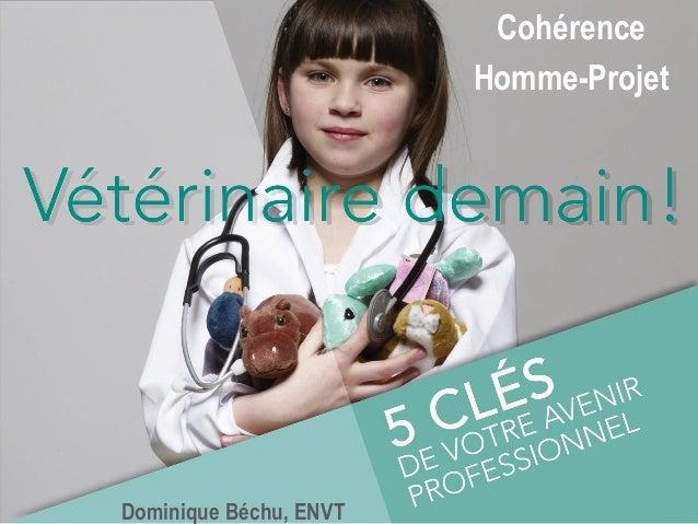 Cohérence Homme-Projet Dominique Béchu, ENVT