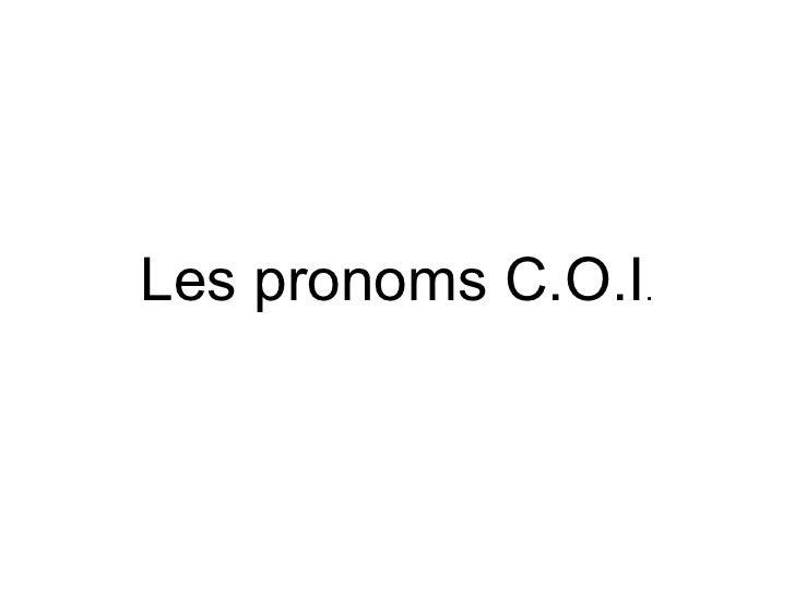 Les pronoms C.O.I .