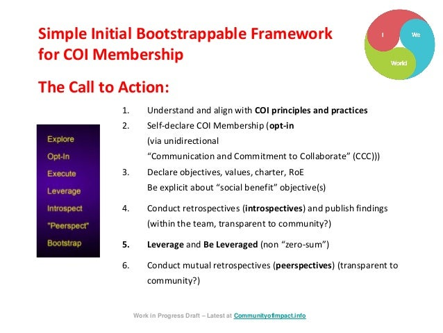 Simple Initial Bootstrappable Framework for COI Membership The Call to Action: 1. Understand and align with COI principles...