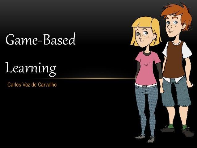 Game-BasedLearningCarlos Vaz de Carvalho
