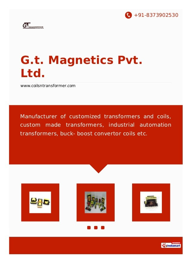 +91-8373902530 G.t. Magnetics Pvt. Ltd. www.coilsntransformer.com Manufacturer of customized transformers and coils, custo...