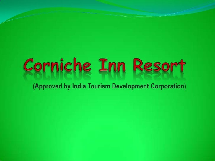 (Approved by India Tourism Development Corporation)