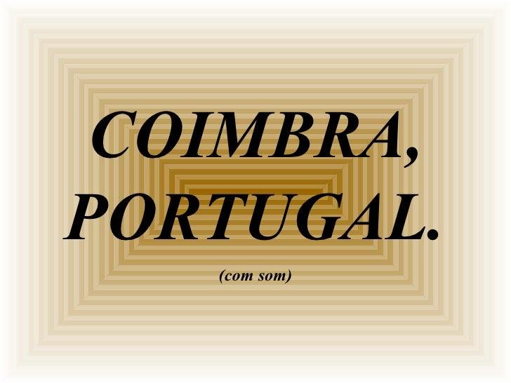 COIMBRA, PORTUGAL. (com som)
