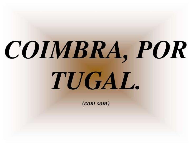 COIMBRA, POR   TUGAL.     (com som)