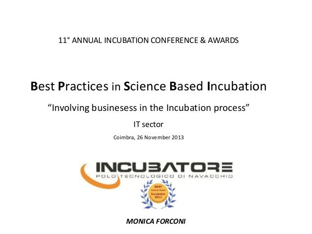 """11° ANNUAL INCUBATION CONFERENCE & AWARDS  Best Practices in Science Based Incubation """"Involving businesess in the Incubat..."""