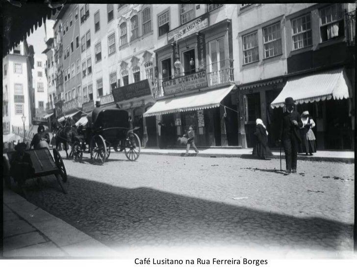 Café Lusitano na Rua Ferreira Borges