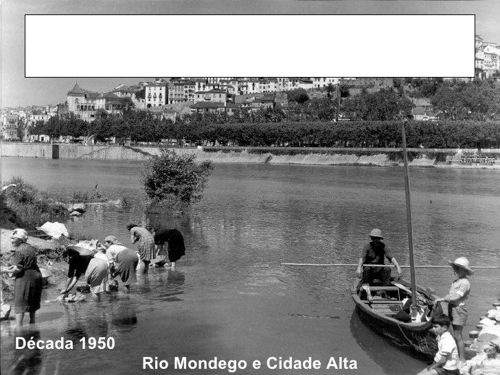 Década 1950              Rio Mondego e Cidade Alta