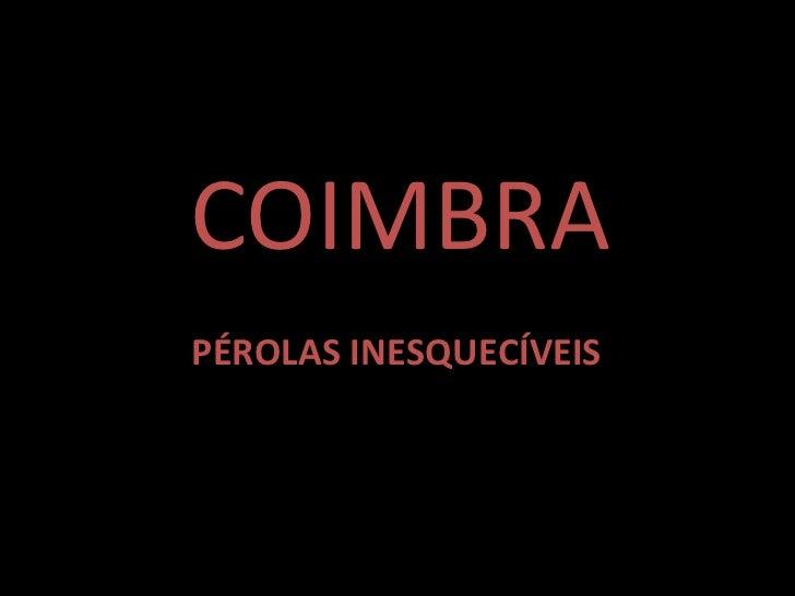COIMBRA PÉROLAS INESQUECÍVEIS